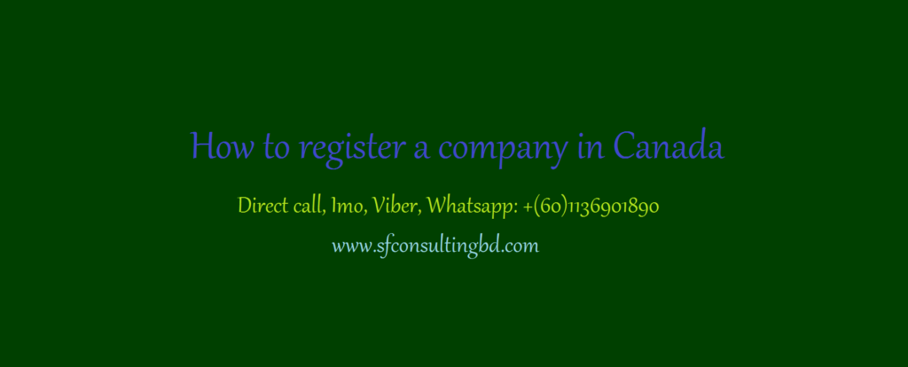 "<img src=""How-to-register-a-company-in-Canada.png"" alt=""How to register a company in Canada""/>"